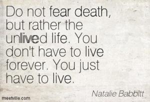 Quotation-Natalie-Babbitt-fear-death-live-life-Meetville-Quotes-88395